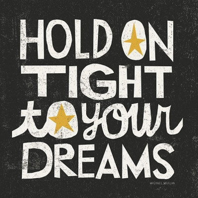 Cuadro Hold on thight your dreams
